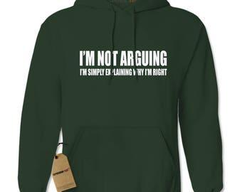 I'm Not Arguing Adult Hoodie Sweatshirt