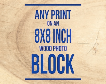 Personalized Decor, Wood Mounted Photography, Photograph on Birch Panel, wood photo block, rustic decor, Wall Art Print, Ready to Hang Photo
