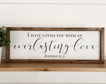 I have loved you with an everlasting love, Jeremiah 31:3, Wood sign, Painted wood sign, Farmhouse style, Faith decor, Sign with scripture