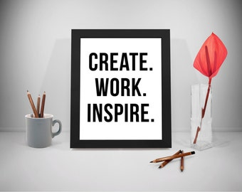 Create Work Inspire Printable Quote, Create Prints, Work Quotes, Inspire Print Art, Business Inspirational Prints, Office Decor, Office Art