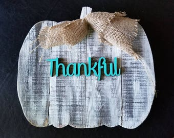 "Wooden ""Thankful"" Pumpkin - Rustic Reclaimed Wood Pumpkin -Painted Wooden Decor- Wood Decor- Fall Decor"