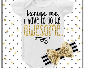Baby Girl Clothes Have to go be Awesome Shirt Sparkle Shirt Baby Shower Gift Bodysuit Baby Girl Shirt Sparkle Shirt Glitter Shirt Baby Gift