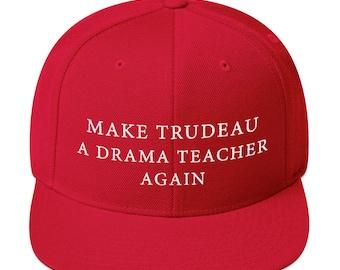 Make Trudeau a drama teacher again Hat Snapback Hat
