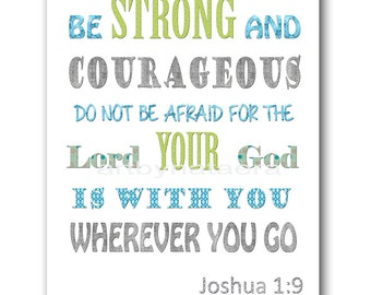 Baby Boy Nursery Print Kids Art Be Strong And Courageous Do Not Be Afraid For The Lord Your God is With You Wherever You Go Blue Gray