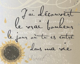 French: I discovered true happiness the day you walked into my life, 8x10 print (Sunflower) Distressed Floral Series