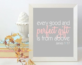 Baby Girl Nursery, Every Good and Perfect Gift is From Above, Nursery Wall Art Print, Calligraphy Quote, Bible Verse, Pink and Grey 8x10