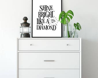 Shine Bright Like A Diamond, Printable Poster, Wall Art, Typography Printable, Quote, Inspiration Poster, Printable Quote, Motivational Art