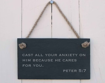 Slate Hanging Sign 'Cast All Your Anxiety on Him Because he Cares for You. Peter 5:7' (SR212)