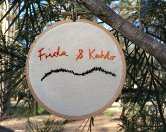 "Frida & Kahlo. Quote from a scene in ""Princess Diaries"" Original design. Handmade. Embroidery."