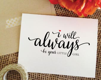 I will always / I'll always be your little girl card bride gift to dad father daughter gift wedding dad wedding gift from bride