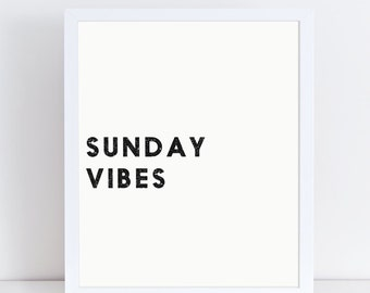 Sunday Vibes Print, Typography Wall Art, Scandinavian Poster, Modern Minimalist Wall Decor, Black and White Home Decor, Instant Download.