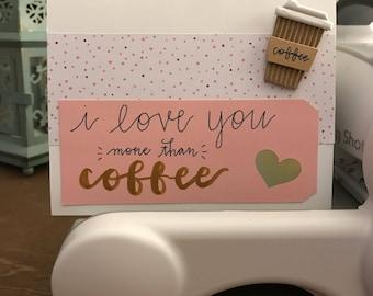 I Love You More Than Coffee Card