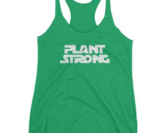 PLANT STRONG Vegan Tank Top - Vegetarian, Herbivore, Plant Based Eater Inspired Design Women's Racerback Tank
