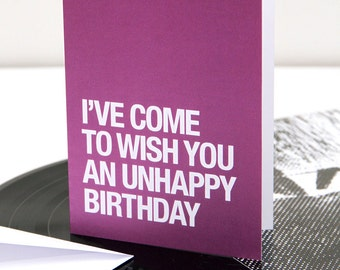 Unhappy Birthday – card