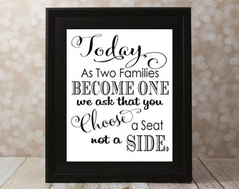 Today, As Two Families Become One We ask that you Choose A Seat Not A Side. Seating Sign, Wedding Card Instant Download DIY Printable File.