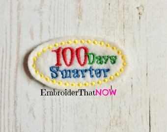 INSTANT DOWNLOAD 100 Days Smarter Feltie Snap Clip Embroidery Design File