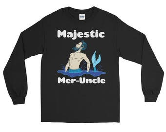 Majestic Mer-Uncle - Gift idea Funny, Silly Mermaid Merman Long Sleeve T-Shirt