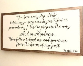 You Know Every Step I Take...Psalm 139 Bible Verse Quote Sign Wood Sign