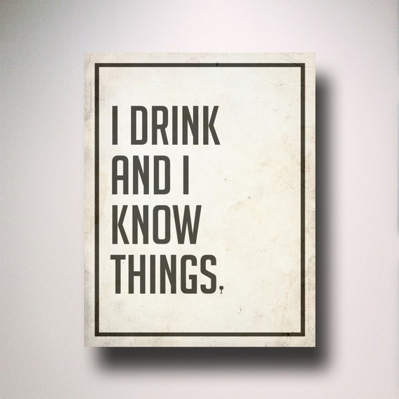 Game of Thrones Poster / I Drink and I Know Things / Tyrion