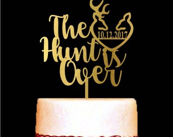 The Hunt is Over Cake Topper, Wedding Cake Topper with Personalized Date, Custom Wedding Cake Decorations, Available Rose Gold and Glitter