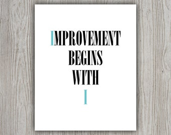 Improvement Begins With I, Typographic Print, Inspiration Wall Art, Typography Art, Motivation Poster, Typographic Quote, INSTANT DOWNLOAD