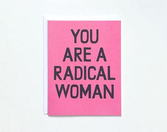 You Are A Radical Woman Note Card