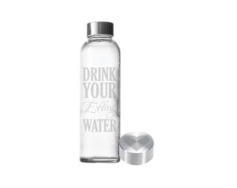 Etched 18oz Small Glass Bottle - Drink Your Effing Water & Custom Lid