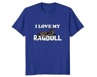 Ragdoll Cat Shirt - Ragdoll Tee Shirt - Ragdoll Lover Gift - Ragdoll Cat Top - I Love My Ragdoll
