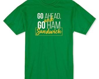 Go Haead And Go Ham Sandwich Men's T-shirt
