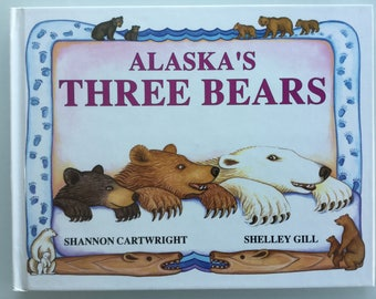 Alaska's Three Bears, Signed by Author, Vintage Children's book, Gill & Cartwright, Excellent Condition, Sasquatch Books, 1990