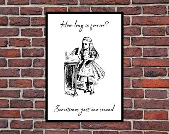 Alice in Wonderland. How long is forever? Sometimes just one second. Black and White Digital Download print. Up to A4 size. Room decoration.