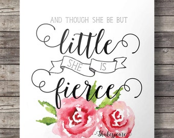 Though she be but little, she is fierce, Shakespeare, Printable art, Nursery decor, Quote, art print wall art decor baby girl pink roses