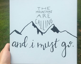 "quote canvas ""The mountains are calling and I must go"""