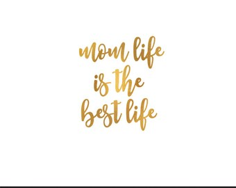 mom life is the best life gold foil clip art svg dxf file instant download silhouette cameo cricut digital scrapbooking commercial use