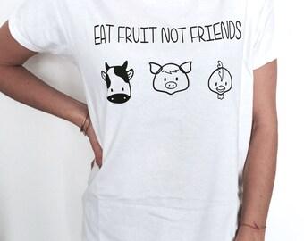 eat fruit no friends Tshirt tees funny gift vegetarian vegan girl teenager teens daughter sister