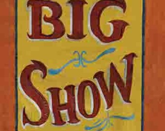 "Vintage Style  Freakshow Sideshow Freak Show Carnival Circus vinyl Banner    "" Big Show """