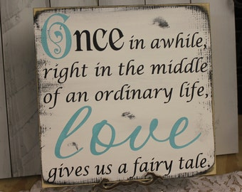 ONCE in awhile/LOVE gives us a fairy tale/Wedding Sign/Photo Prop/U Pick Color/Great Shower Gift/Vineyard/Rustic/Light Aqua