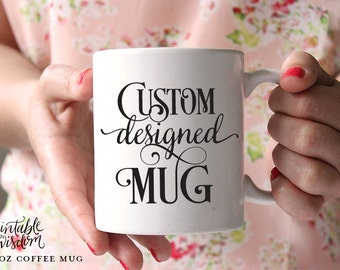 Custom Coffee Mug, 15 oz Ceramic mug, quote mug, Printable Wisdom unique coffee mugs Printable Wisdom, typographic calligraphy, 11 oz coffee