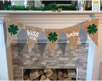 St. Patricks Day banner, Kiss Me banner, Lucky Banner, St. Patricks day decorations, St. Patricks Day decor, Holiday garland, Holiday Decor