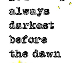 It's Always Darkest Before The Dawn Instant Download Wall Art