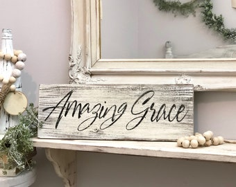 Amazing Grace wooden sign / encouraging gift / housewarming / uplifting / shower gift