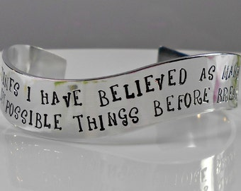 Alice in Wonderland, Handstamped Cuff Bracelet, Six impossible things before breakfast, Inspirational Jewelry, Literary Gift, Quote Bracelet