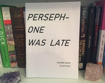 Persephone Was Late Poetry Zine