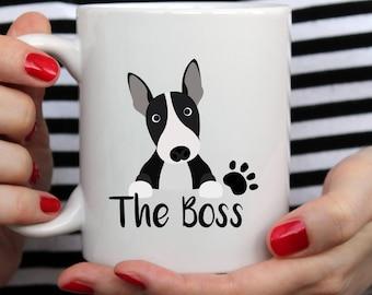 The Boss Bull Terrier Mug | Cute Mug | The Boss Dog Mug | Dog Mug | Bull Terrier Mug | Funny Dog Mug | Funny Dog Mug | Bull Terrier Gift