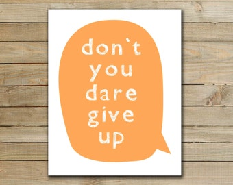 DON'T GIVE UP - inspirational quote art poster - printable typograhpy art