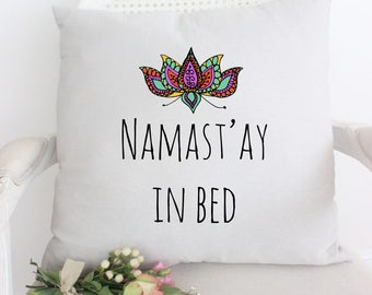 Namaste In Bed Pillow, Puns, Funny Pillow, Funny Saying, Yoga, Pillows with Sayings, Yoga Jokes, Funny Yoga Pillow