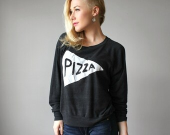 Slouchy Womens Pizza Sweatshirt,  womens crewneck pullover, gift for wife, teen girl pizza lover gift, women graphic tee funny sweatshirt