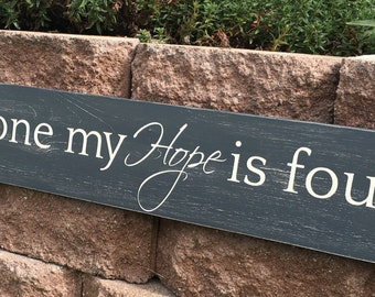 In Christ Alone My Hope Is Found Hand Painted   Wood Sign ~ Perfect For  Over The Door ~ Christian Wood Decor~ In Christ Alone Wood Sign
