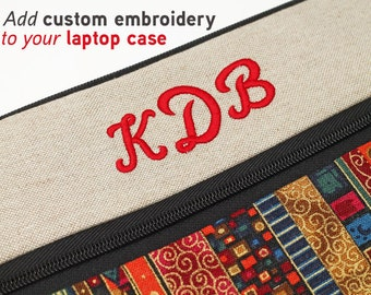 Add Embroidery Name or Monogram, Initials (for laptop cases) to your order, choose thread color and style