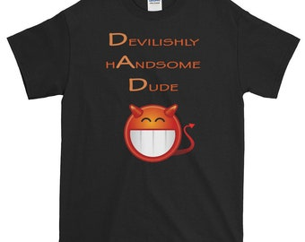 Devilishly Handsome Dude Dad Fathers Day T-Shirt